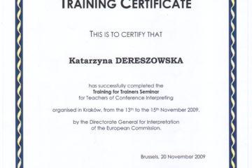 Certyfikat uczestnictwa w warsztatach dla nauczycieli tłumaczeń konferencyjnych zorganizowanych przez Dyrekcję Generalną ds. Tłumaczeń Ustnych Komisji Europejskiej, Katedra UNESCO, 2009